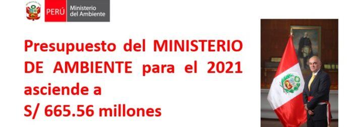 Perú: Presupuesto de S/ 665.56 millones para el Ministerio de Ambiente para el 2021